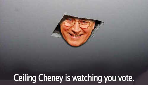 Ceiling Cheney is watching you vote