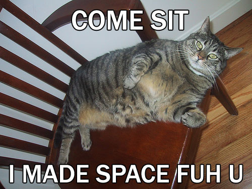 Come sit, I made space fuh u