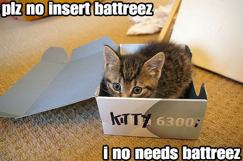 plz no insert battrees - I no needs battreez