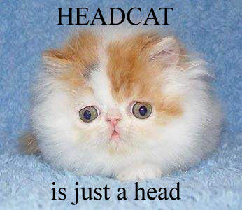 HEADCAT is just a head.