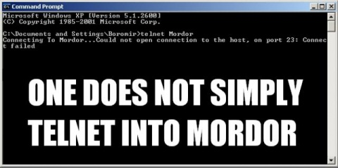 One does not simply Telnet into Mordor!